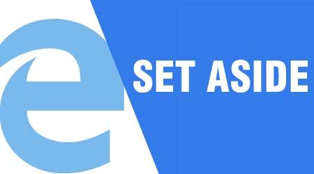 Sử dụng tính năng SET ASIDE trên trình duyệt Microsoft Edge