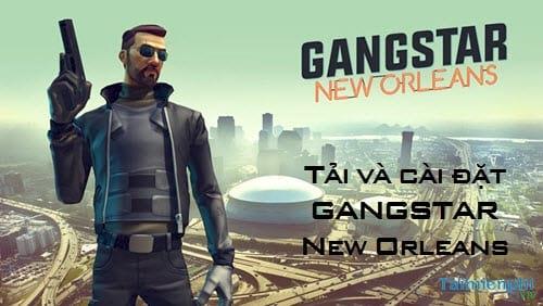 huong dan tai va cai dat gta tren di dong gangstar new orleans
