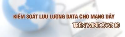 kiem soat luu luong data cho mang day tren windows 10 creators update