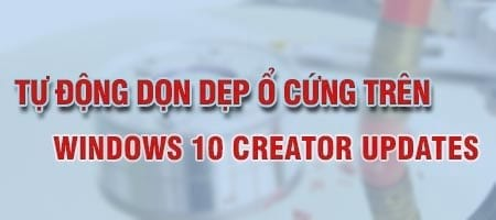 tu dong don dep o cung tren windows 10 creators update