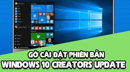 cach go bo windows 10 creators update go cai dat downgrade