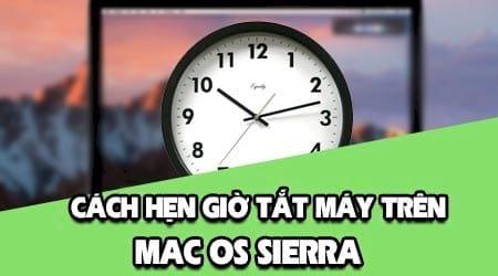 hen gio tat may khoi dong may tren macos sierra