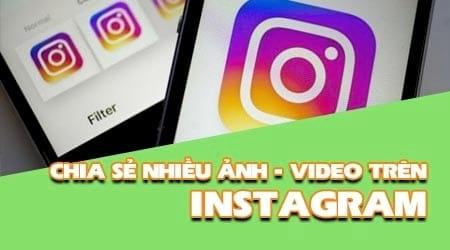 huong dan chia se nhieu anh video cung luc tren cung 1 bai post instagram