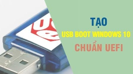cach tao usb cai windows 10 chuan uefi