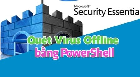 quet virus offline tren windows defender bang powershell tren windows 10