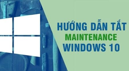 cach dung che do maintenance tren windows 10