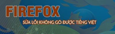 sua loi khong go duoc tieng viet tren firefox