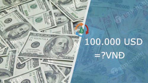 100000 usd bang bao nhieu tien viet