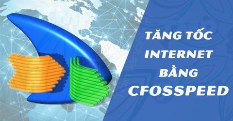 tang toc do internet bang cfosSpeed
