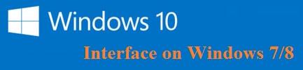 Cách biến Windows 7/8 thành Windows 10