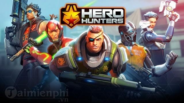 hero hunters game ban sung goc nhin thu ba hap dan chinh thuc den tay game thu vao dau thang 2