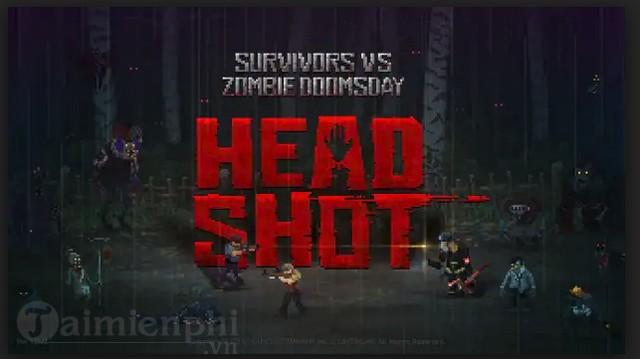 headshot zd survivors vs zombie doomsday game ban zombie cuc hay ra da ra mat game thu