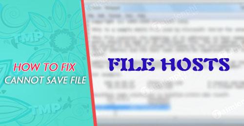 Sửa lỗi không lưu được file Hosts trên Windows XP/7/8/10