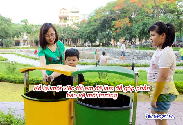 Kể lại một việc tốt em đã làm để góp phần bảo vệ môi trường 2