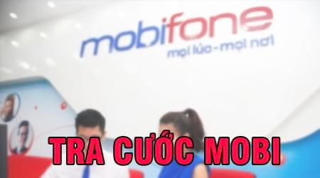 Tra cước Mobi, kiểm tra cước thuê bao trả trước, trả sau mạng Mobifone 0