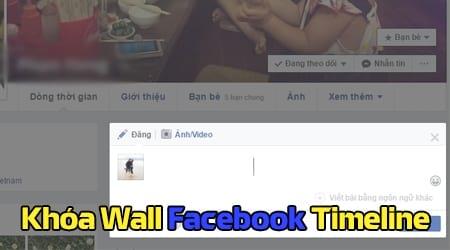 Cách khóa Wall Facebook Timeline, khóa tường Facebook
