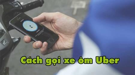Cách gọi xe ôm Uber, gọi Uber Moto