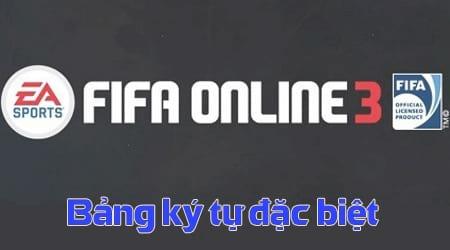 Bảng ký tự đặc biệt Fifa Online 3