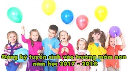 cach dang ky tuyen sinh vao truong mam non nam hoc 2017 2018