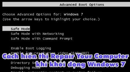 Cách hiển thị Repair Your Computer khi khởi động Windows 7