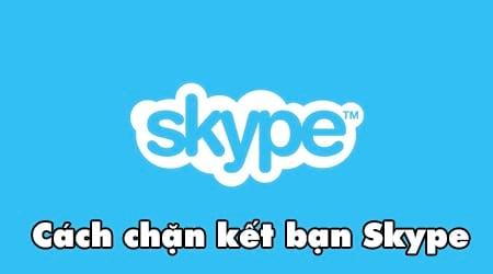 cach chan ket ban skype