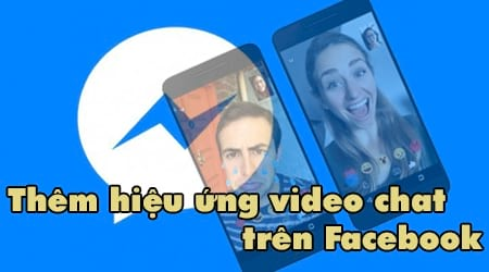 cach them hieu ung video chat tren facebook