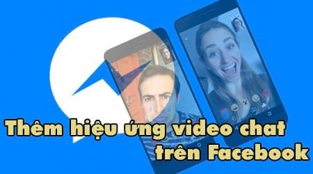 cach them hieu ung video chat tren facebook