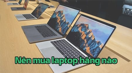 nen mua laptop hang nao macbook dell hp asus lenovo