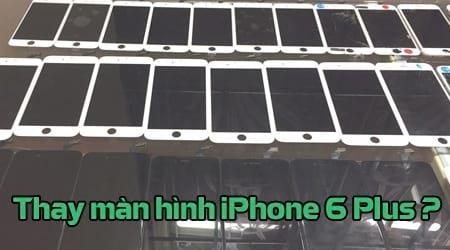 thay man hinh iphone 6 plus o dau chinh hang gia re