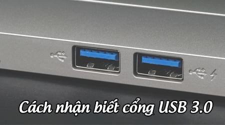 cach nhan biet cong usb 3 0 tren laptop pc
