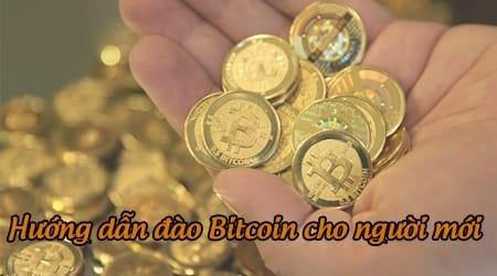 huong dan dao bitcoin cho nguoi moi bat dau