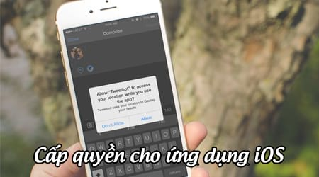 cach cap quyen cho ung dung ios chinh sua quyen quan ly permission iphone ipad