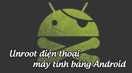 huong dan unroot dien thoai hoac may tinh bang android
