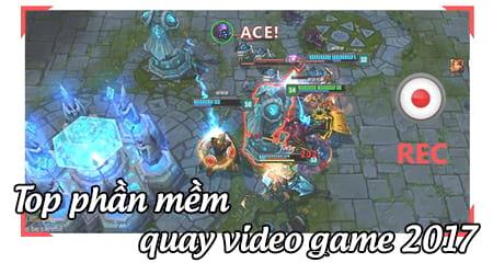 top phan mem quay video game tot nhat 2017