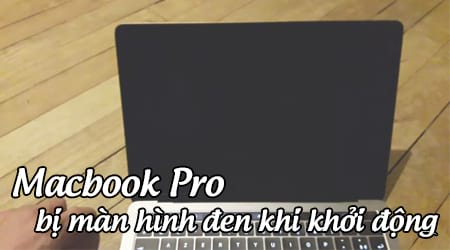 macbook pro bi man hinh den khi khoi dong cach sua nhu the nao