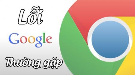 tong hop loi google chrome thuong gap