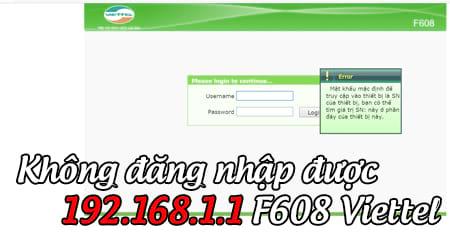 Khắc phục lỗi không đăng nhập được 192.168.1.1 F608 Viettel