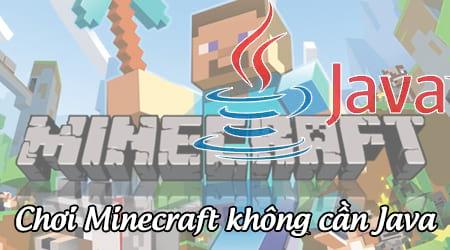 Cách chơi Minecraft không cần Java