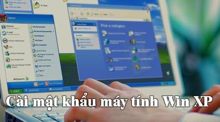 Cách cài mật khẩu máy tính Win XP