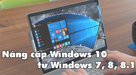 nang cap windows 10 tu windows 7 8 8 1