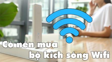 co nen mua bo kich song wifi