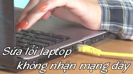 sua loi laptop khong nhan mang day