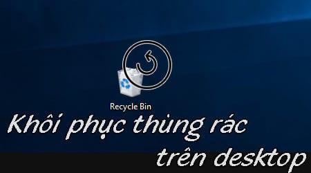 cach khoi phuc thung rac tren desktop