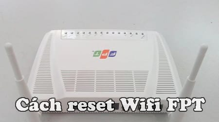 cach reset wifi fpt