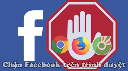 cach chan facebook tren trinh duyet web chrome coc coc firefox
