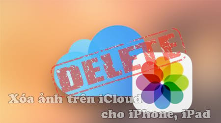cach xoa anh tren icloud cho iphone ipad
