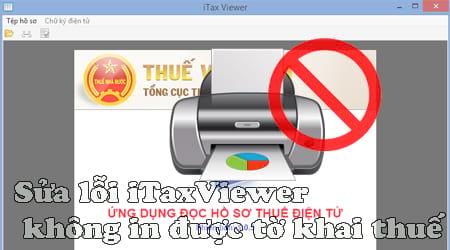 sua loi itaxviewer khong in duoc to khai thue
