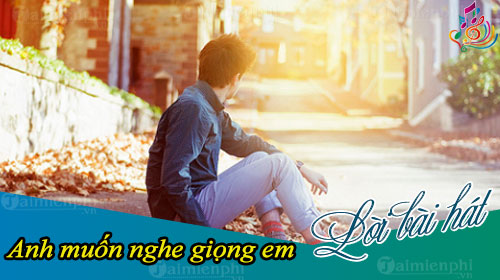 loi bai hat anh muon nghe giong em