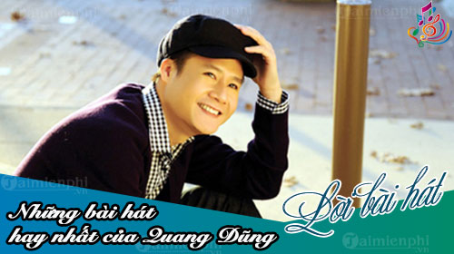 nhung bai hat hay nhat cua quang dung the best of quang dung