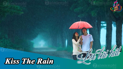 loi bai hat kiss the rain